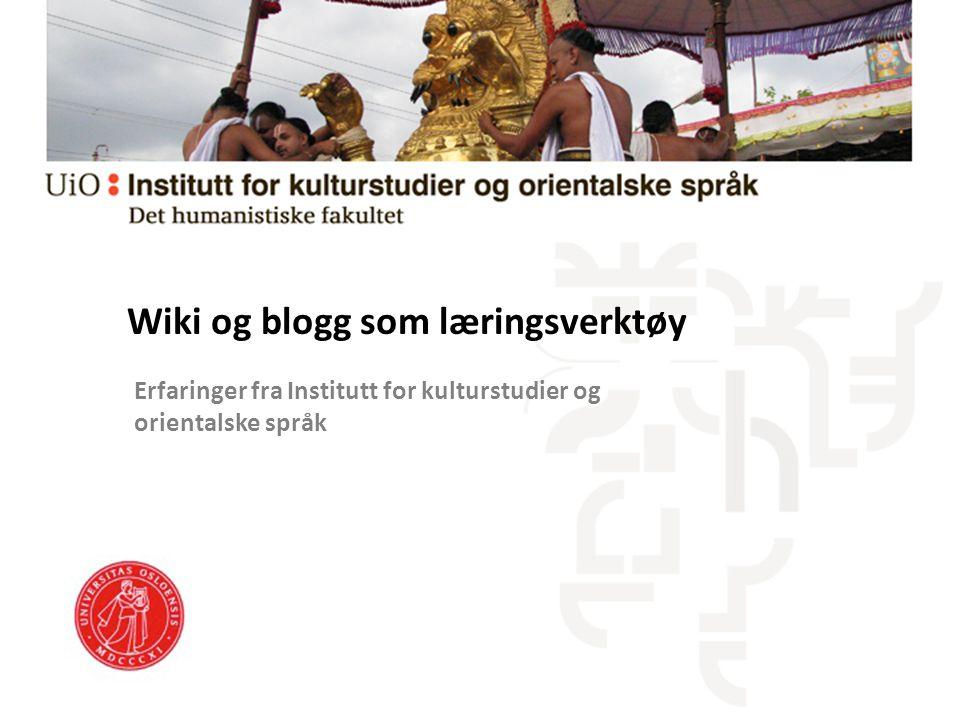 Erfaringer fra Institutt for kulturstudier og orientalske språk Wiki og blogg som læringsverktøy