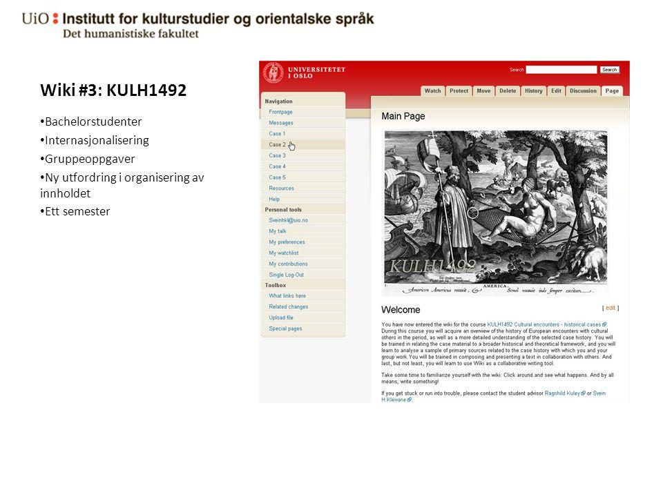 Wiki #3: KULH1492 • Bachelorstudenter • Internasjonalisering • Gruppeoppgaver • Ny utfordring i organisering av innholdet • Ett semester