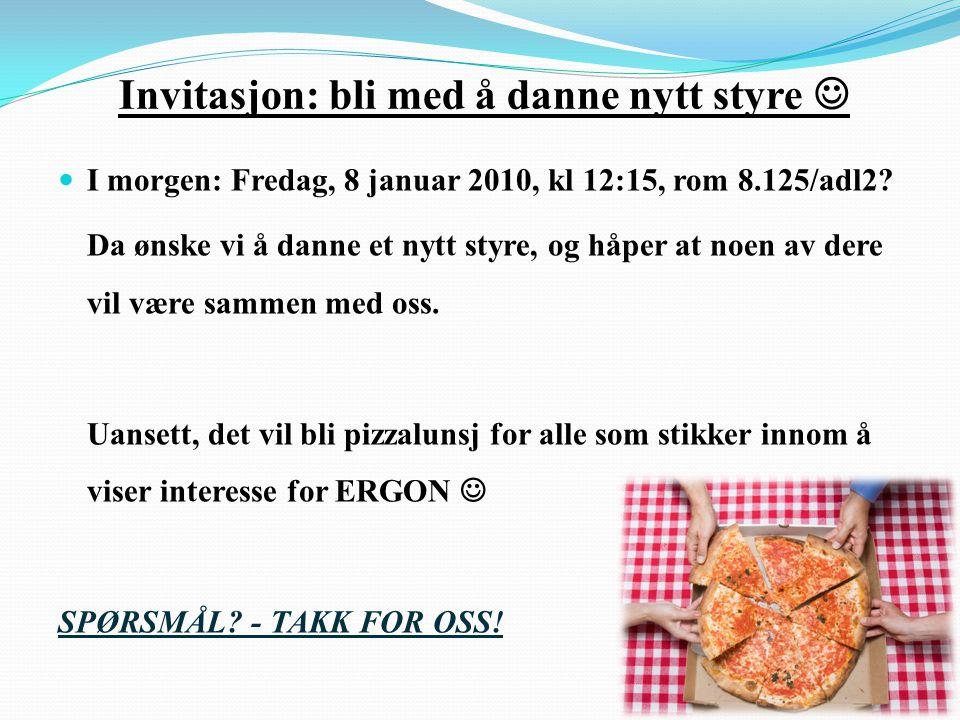 Invitasjon: bli med å danne nytt styre   I morgen: Fredag, 8 januar 2010, kl 12:15, rom 8.125/adl2.