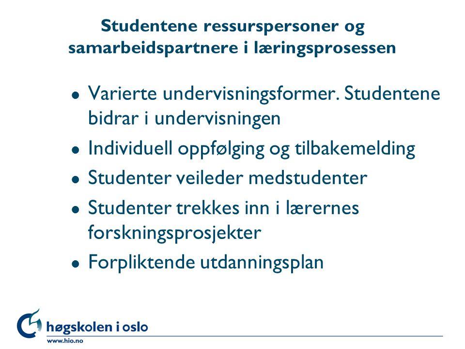 Studentene ressurspersoner og samarbeidspartnere i læringsprosessen l Varierte undervisningsformer.