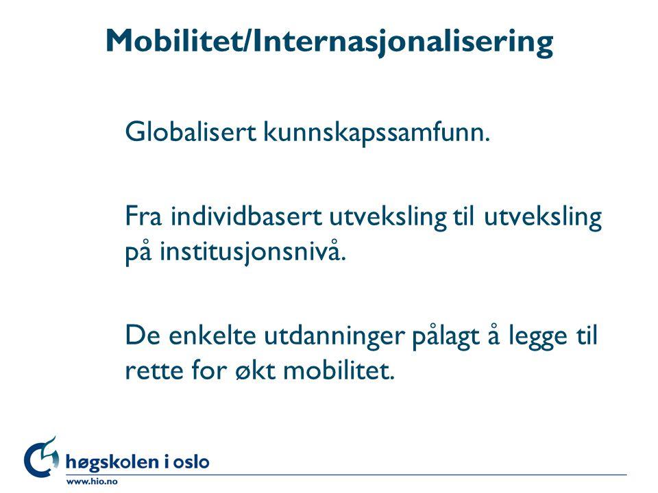 Mobilitet/Internasjonalisering Globalisert kunnskapssamfunn.