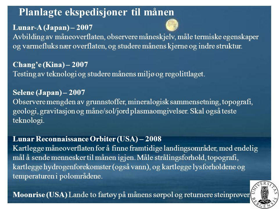 Planlagte ekspedisjoner til månen Lunar-A (Japan) – 2007 Avbilding av måneoverflaten, observere måneskjelv, måle termiske egenskaper og varmefluks nær