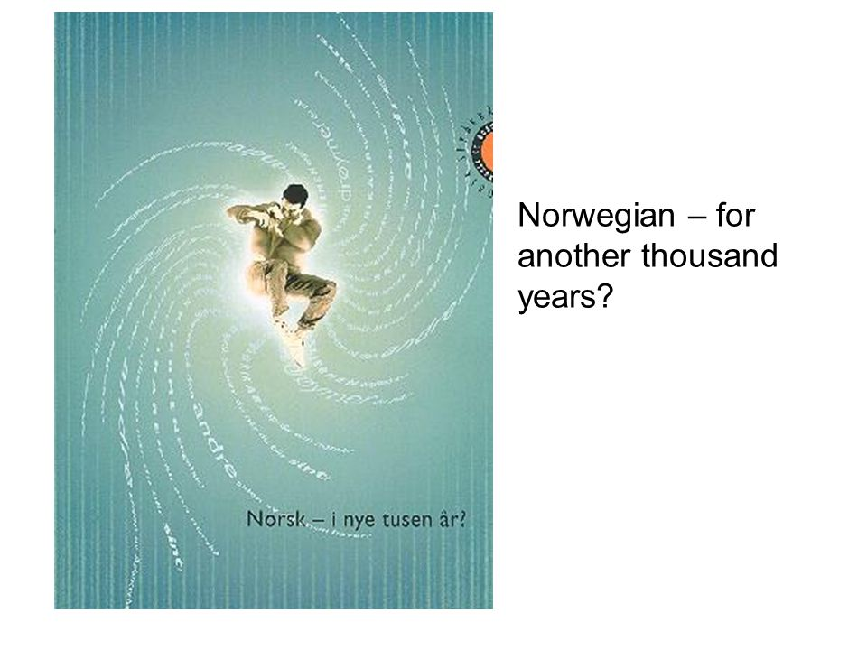 Norwegian – for another thousand years?