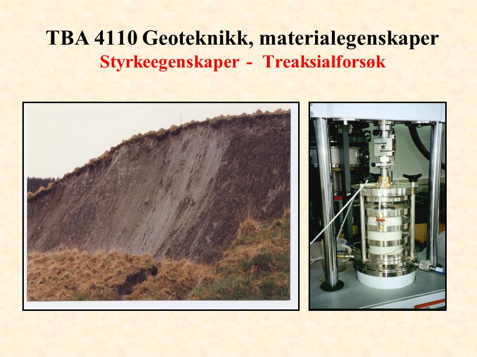 TBA 4110 Geoteknikk, materialegenskaper Eksempel - sykliske treaksialforsøk på sand Effekt av jordskjelv Liquefaction - sand boiling