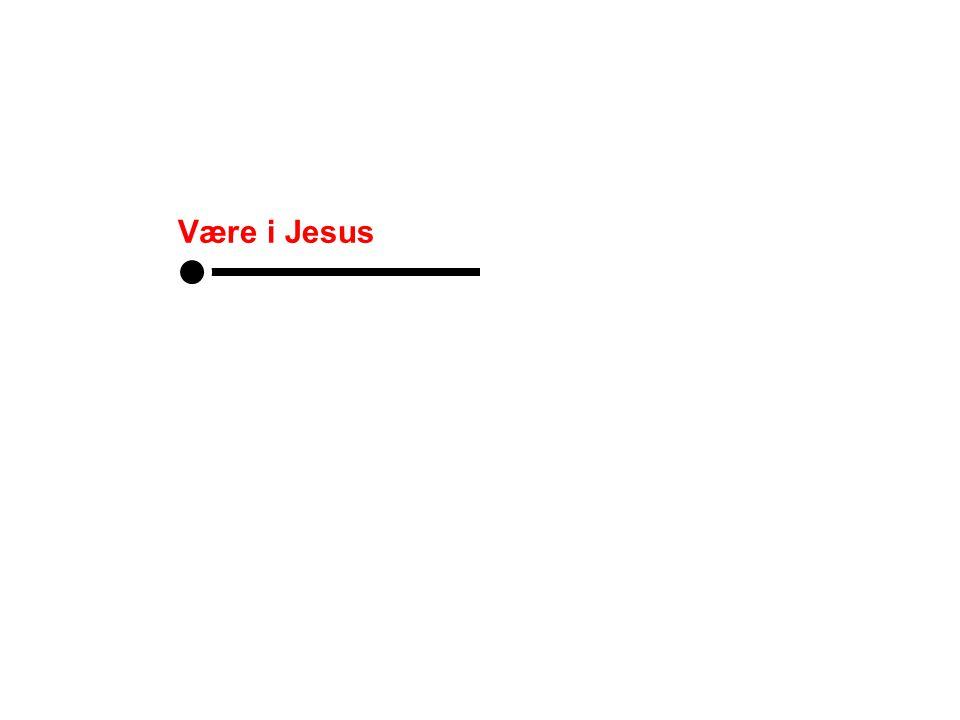 Være i Jesus