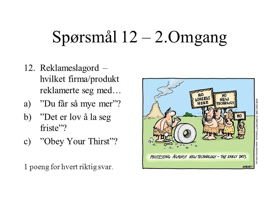 Spørsmål 11 – 2.Omgang 11.Det skjedde i 2003 a)1.februar: Romfergen …..