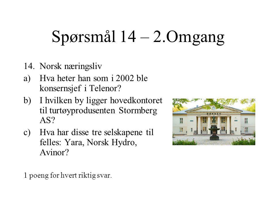 Spørsmål 13 – 2.Omgang 13.Mat a)Hva er en chateaubriand.