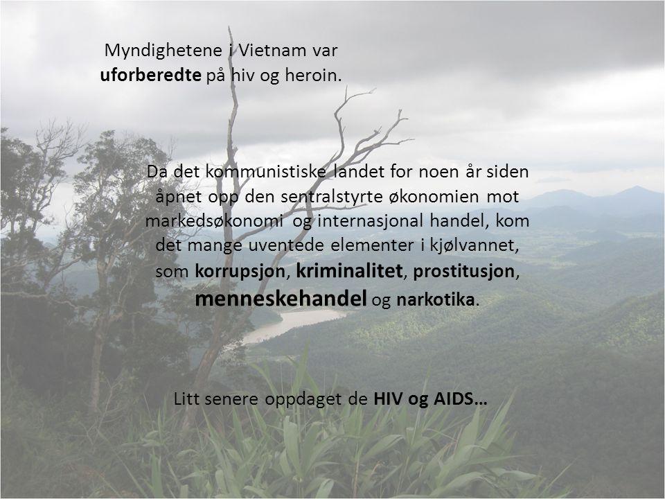 Myndighetene i Vietnam var uforberedte på hiv og heroin.