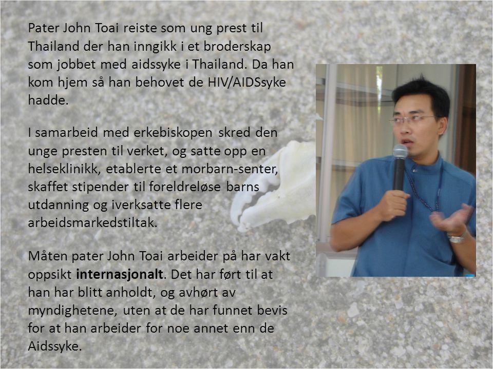 Pater John Toai reiste som ung prest til Thailand der han inngikk i et broderskap som jobbet med aidssyke i Thailand.