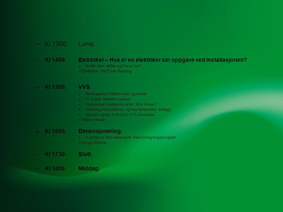 8/1-09 –Kl 0800.Vi ser på eksempler av installasjoner.