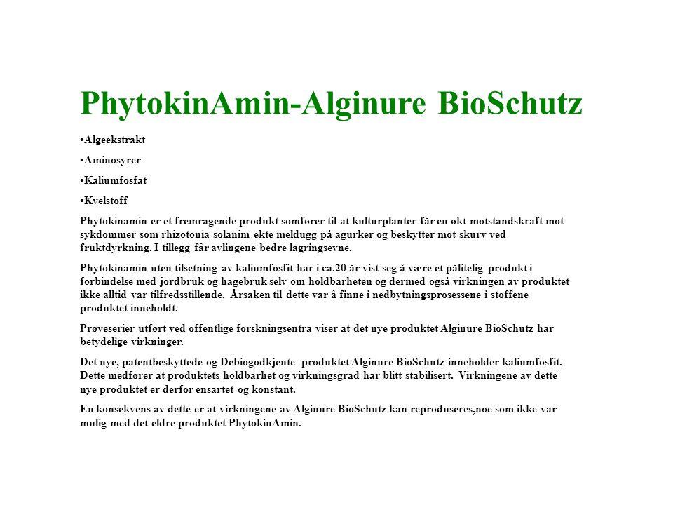 PhytokinAmin-Alginure BioSchutz •Algeekstrakt •Aminosyrer •Kaliumfosfat •Kvelstoff Phytokinamin er et fremragende produkt somfører til at kulturplanter får en økt motstandskraft mot sykdommer som rhizotonia solanim ekte meldugg på agurker og beskytter mot skurv ved fruktdyrkning.