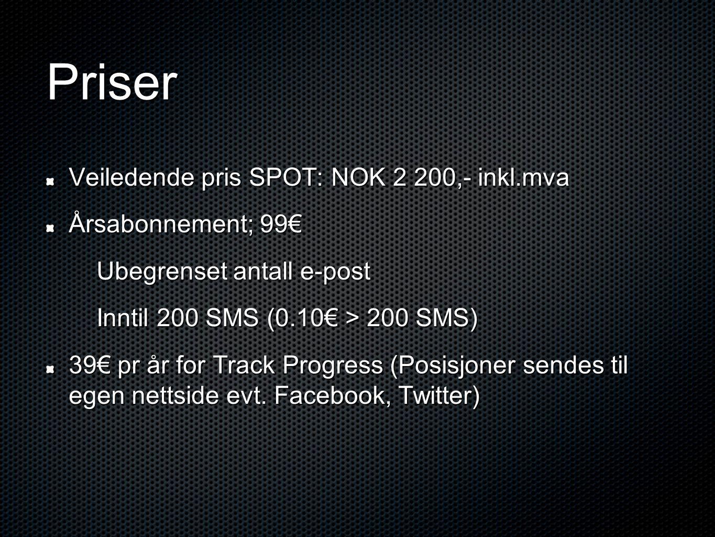Priser Veiledende pris SPOT: NOK 2 200,- inkl.mva Årsabonnement; 99€ Ubegrenset antall e-post Inntil 200 SMS (0.10€ > 200 SMS) 39€ pr år for Track Pro