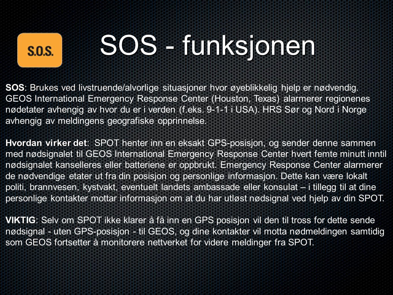 SOS - funksjonen SOS: Brukes ved l SOS: Brukes ved livstruende/alvorlige situasjoner hvor øyeblikkelig hjelp er nødvendig. GEOS International Emergenc