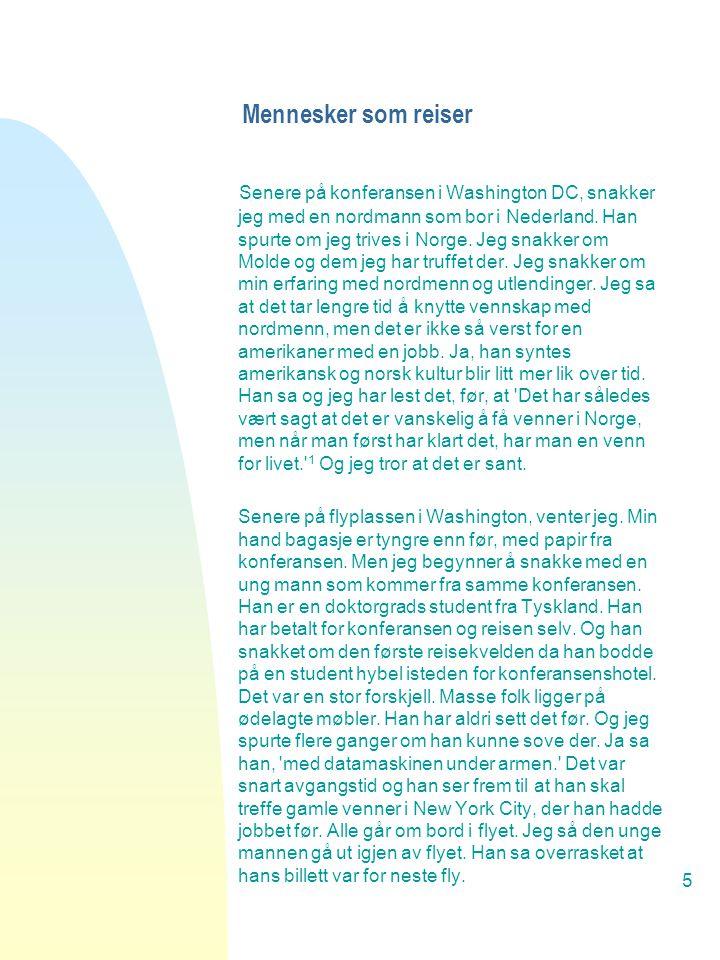 5 Mennesker som reiser Senere på konferansen i Washington DC, snakker jeg med en nordmann som bor i Nederland.