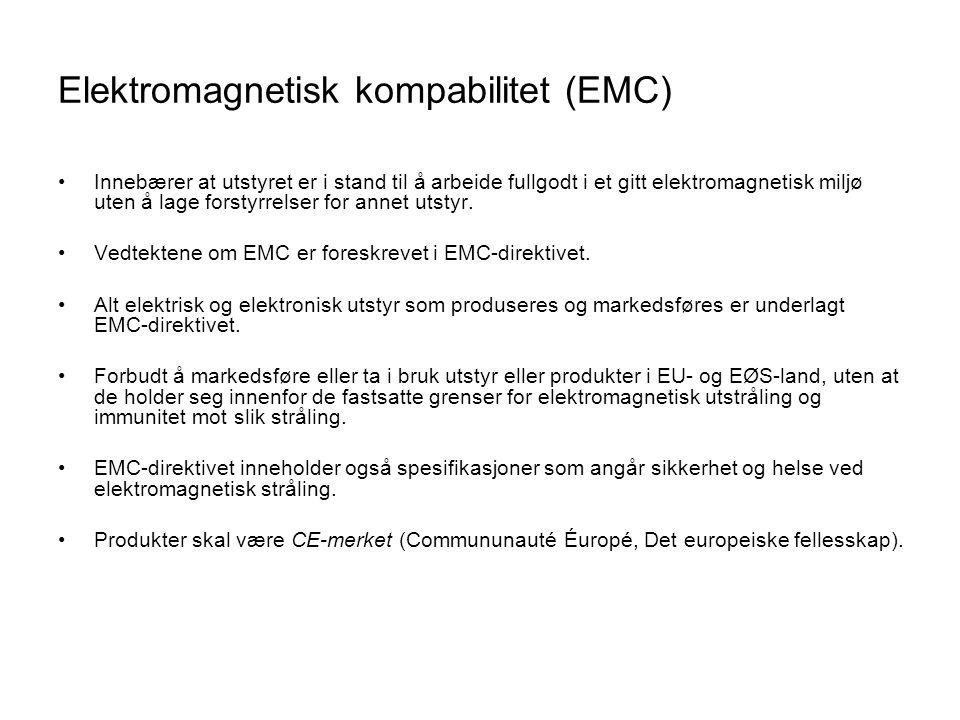 Elektromagnetisk kompabilitet (EMC) •Innebærer at utstyret er i stand til å arbeide fullgodt i et gitt elektromagnetisk miljø uten å lage forstyrrelser for annet utstyr.