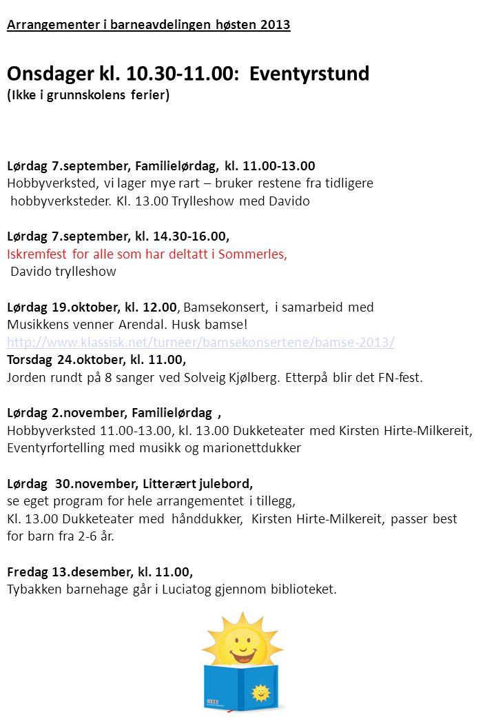 Arrangementer i barneavdelingen høsten 2013 Onsdager kl.