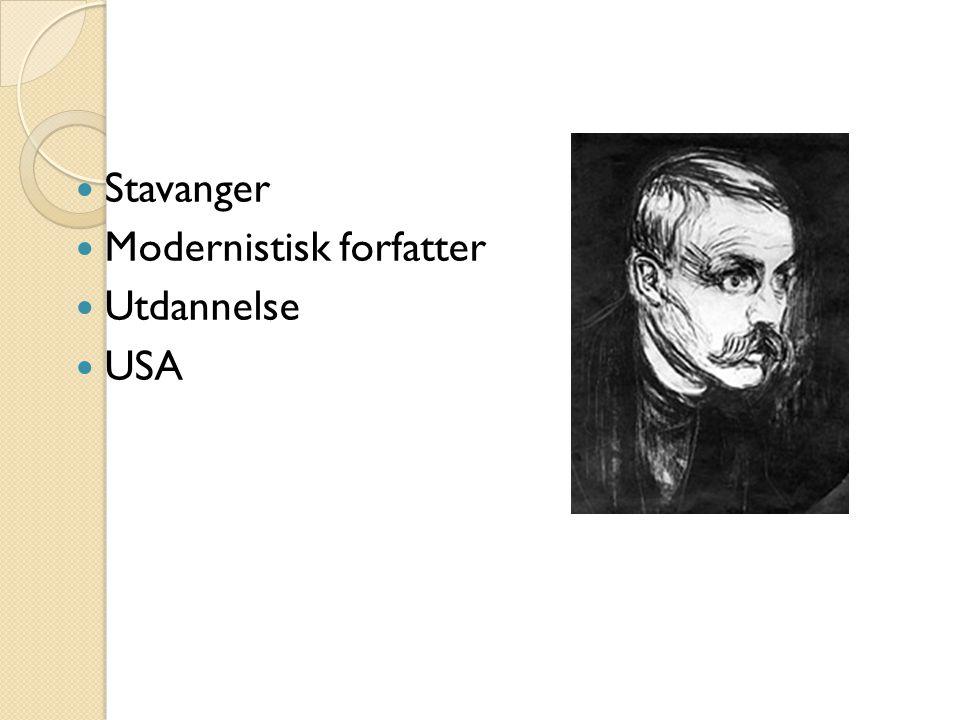  Stavanger  Modernistisk forfatter  Utdannelse  USA