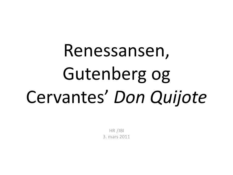 Renessansen, Gutenberg og Cervantes' Don Quijote HR /JBI 3. mars 2011