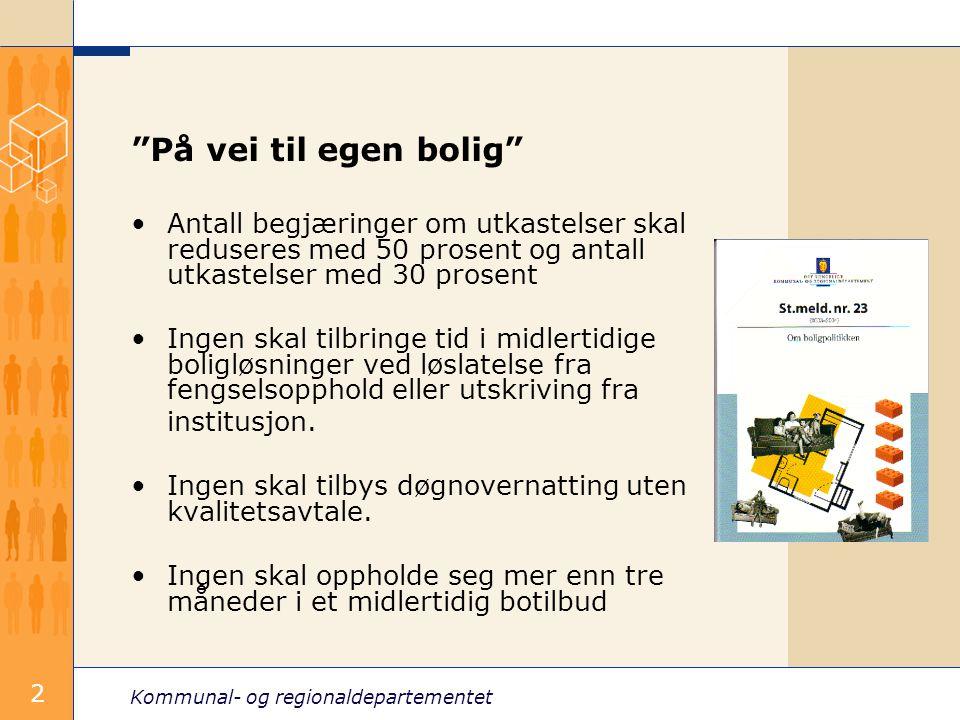 Kommunal- og regionaldepartementet 3 Hvordan nå målene.