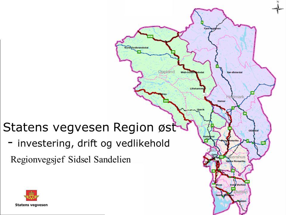 Statens vegvesen Region øst - investering, drift og vedlikehold Regionvegsjef Sidsel Sandelien