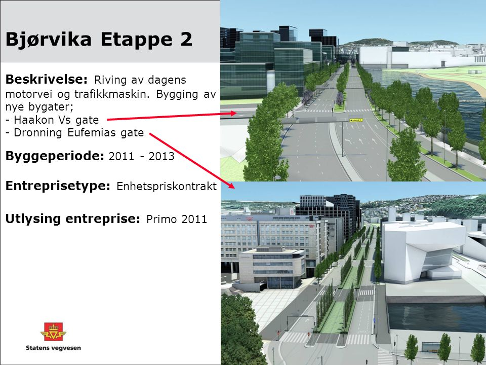 Bjørvika Etappe 2 Beskrivelse: Riving av dagens motorvei og trafikkmaskin.