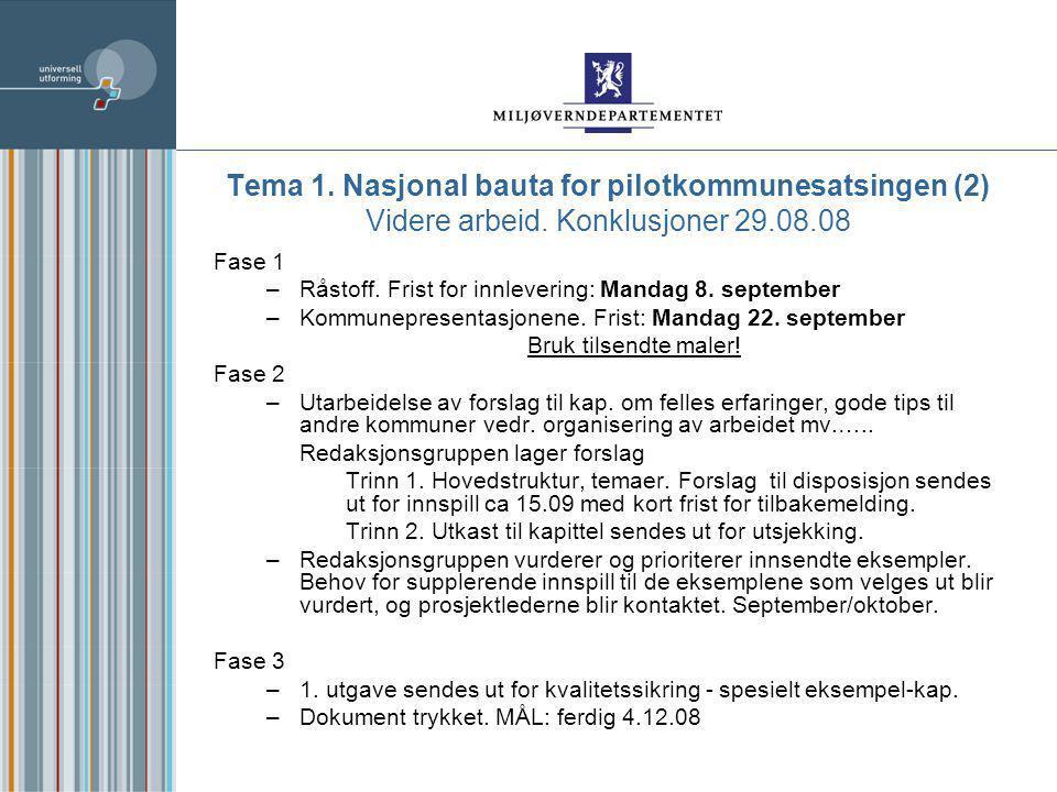 Tema 1. Nasjonal bauta for pilotkommunesatsingen (2) Videre arbeid.