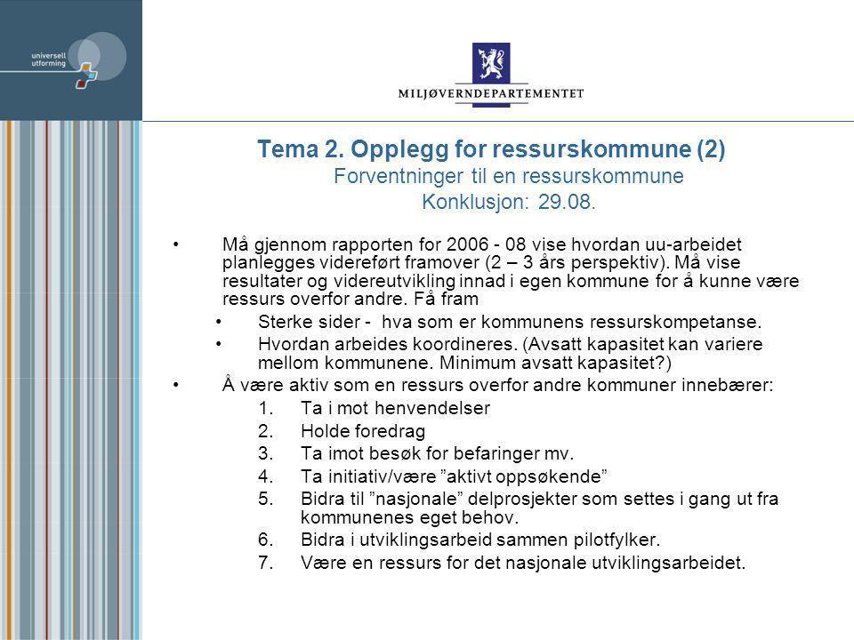 Tema 2. Opplegg for ressurskommune (2) Forventninger til en ressurskommune Konklusjon: 29.08.