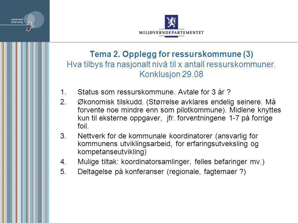 Tema 2.Opplegg for ressurskommune (3) Hva tilbys fra nasjonalt nivå til x antall ressurskommuner.