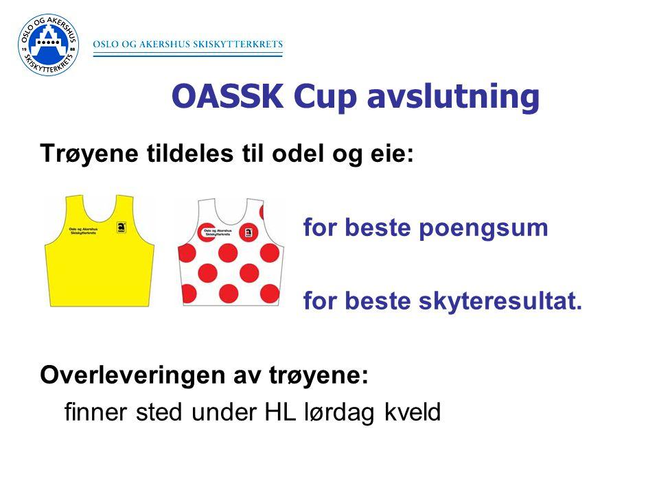 OASSK Cup avslutning Trøyene tildeles til odel og eie: for beste poengsum for beste skyteresultat.