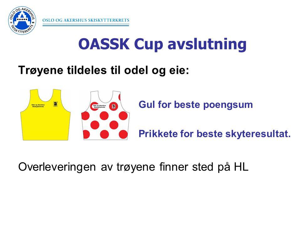 OASSK Cup avslutning Trøyene tildeles til odel og eie: Gul for beste poengsum Prikkete for beste skyteresultat. Overleveringen av trøyene finner sted
