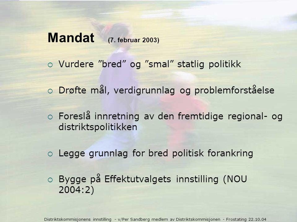 Distriktskommisjonens innstilling - v/Per Sandberg medlem av Distriktskommisjonen - Frostating 22.10.04 Innstillingen  Utgangspunktet (kap.