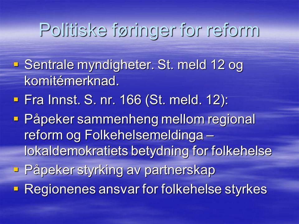 Politiske føringer for reform  Sentrale myndigheter.
