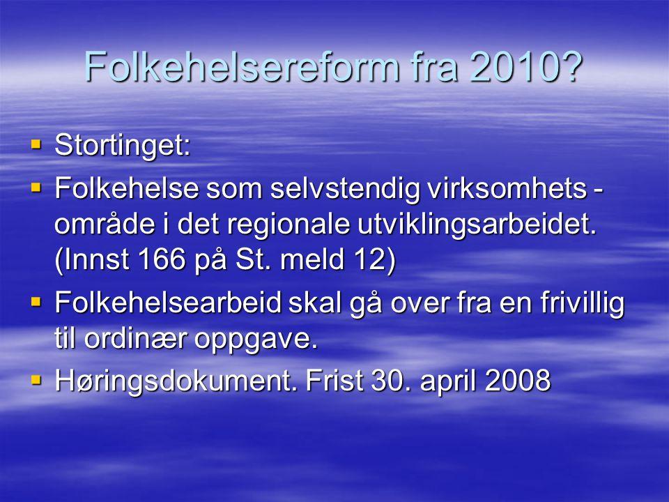 Folkehelsereform fra 2010.