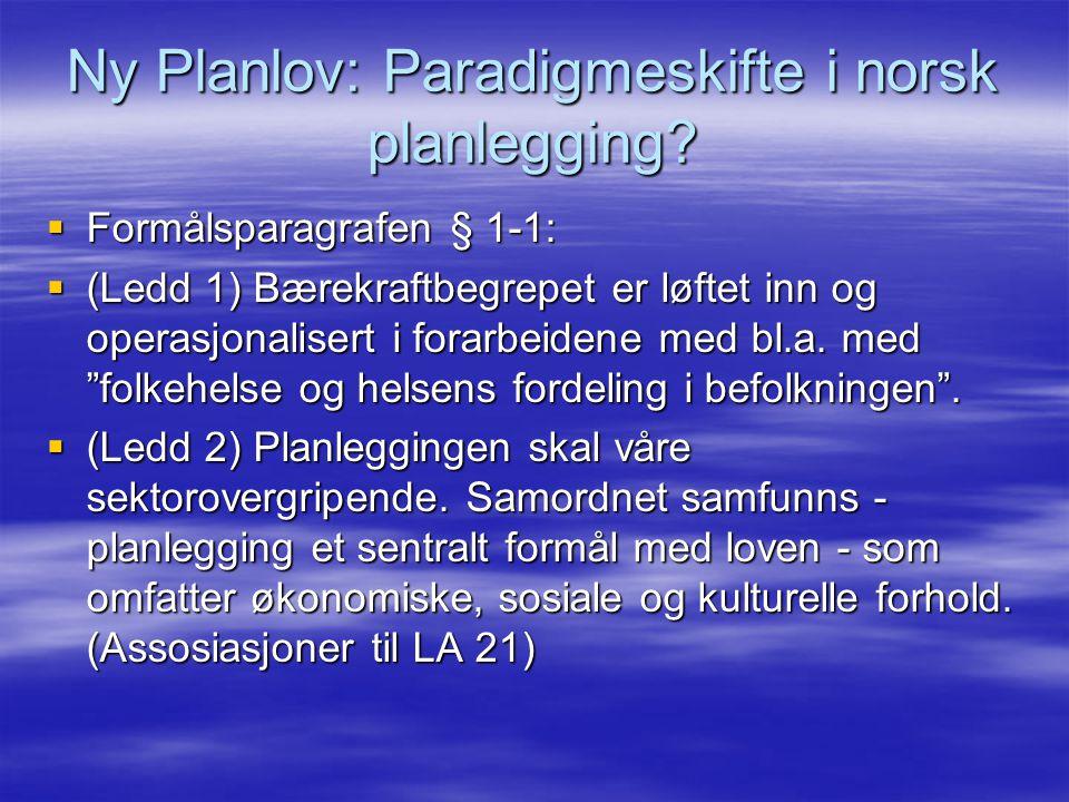 Ny Planlov: Paradigmeskifte i norsk planlegging.