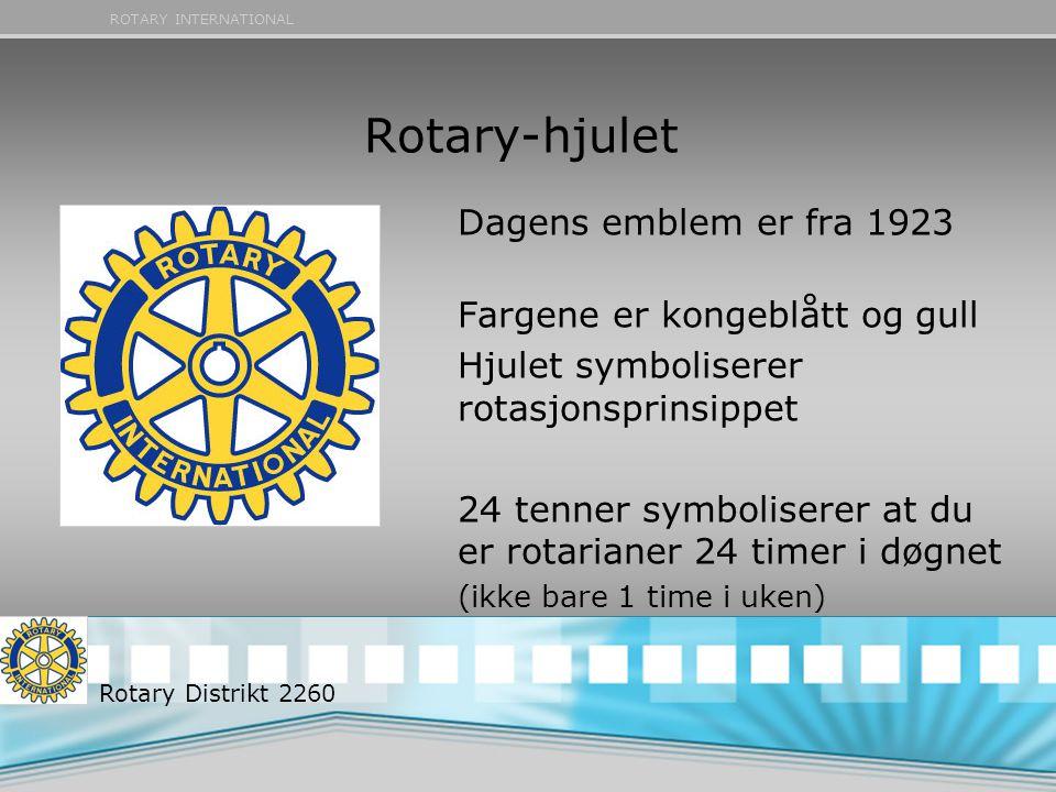 ROTARY INTERNATIONAL Rotary-hjulet Dagens emblem er fra 1923 Fargene er kongeblått og gull Hjulet symboliserer rotasjonsprinsippet 24 tenner symboliserer at du er rotarianer 24 timer i døgnet (ikke bare 1 time i uken) Rotary Distrikt 2260