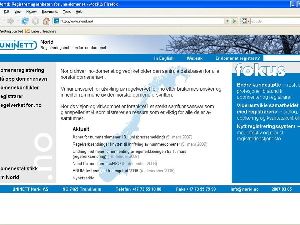 Domenenavn (forts.)  Ulike toppdomener har ulike regelverk og ulike administratorer  Det nasjonale.no -toppdomenet administreres av NORID i henhold