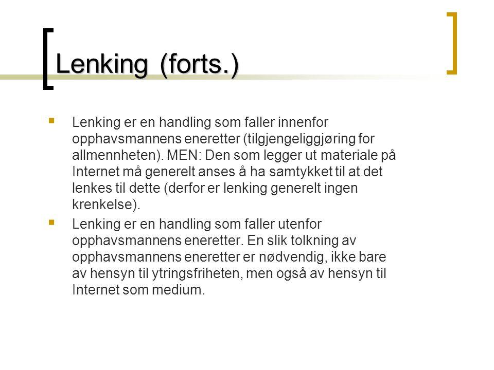 Lenking - Lenking - To spørsmål:  Kan lenking i seg selv utgjøre en opphavsrettskrenkelse (ved at selve lenkehandlingen anses som en fremføring av ve