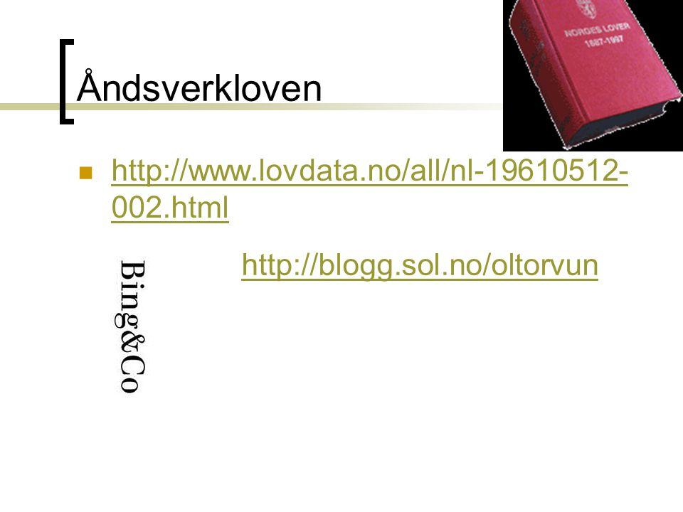 Åndsverkloven  http://www.lovdata.no/all/nl-19610512- 002.html http://www.lovdata.no/all/nl-19610512- 002.html http://blogg.sol.no/oltorvun