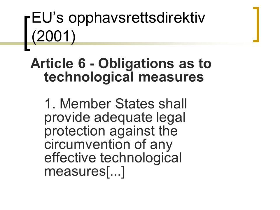 Rettighet s-haver Lov Beskyttet innhold (film, musikk, etc) Bruksregler - Ingen tilgang uten betaling -Ikke lov å kopiere, etc Teknisk(e) Beskyttelses