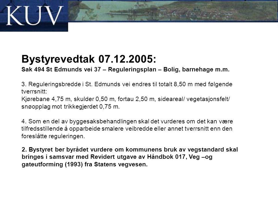 Bystyrevedtak 07.12.2005: Sak 494 St Edmunds vei 37 – Reguleringsplan – Bolig, barnehage m.m. 3. Reguleringsbredde i St. Edmunds vei endres til totalt