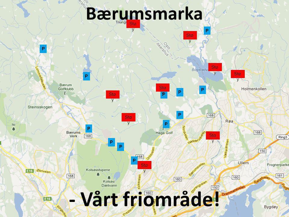 Bærumsmarka - Vårt friområde! P P P P P P P P P P P P Stø y