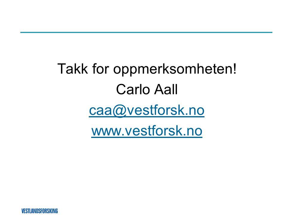 Takk for oppmerksomheten! Carlo Aall caa@vestforsk.no www.vestforsk.no