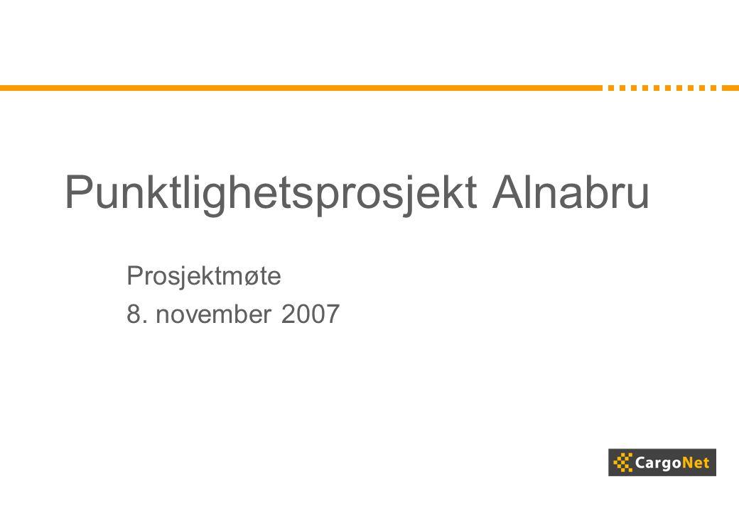 Punktlighetsprosjekt Alnabru Prosjektmøte 8. november 2007