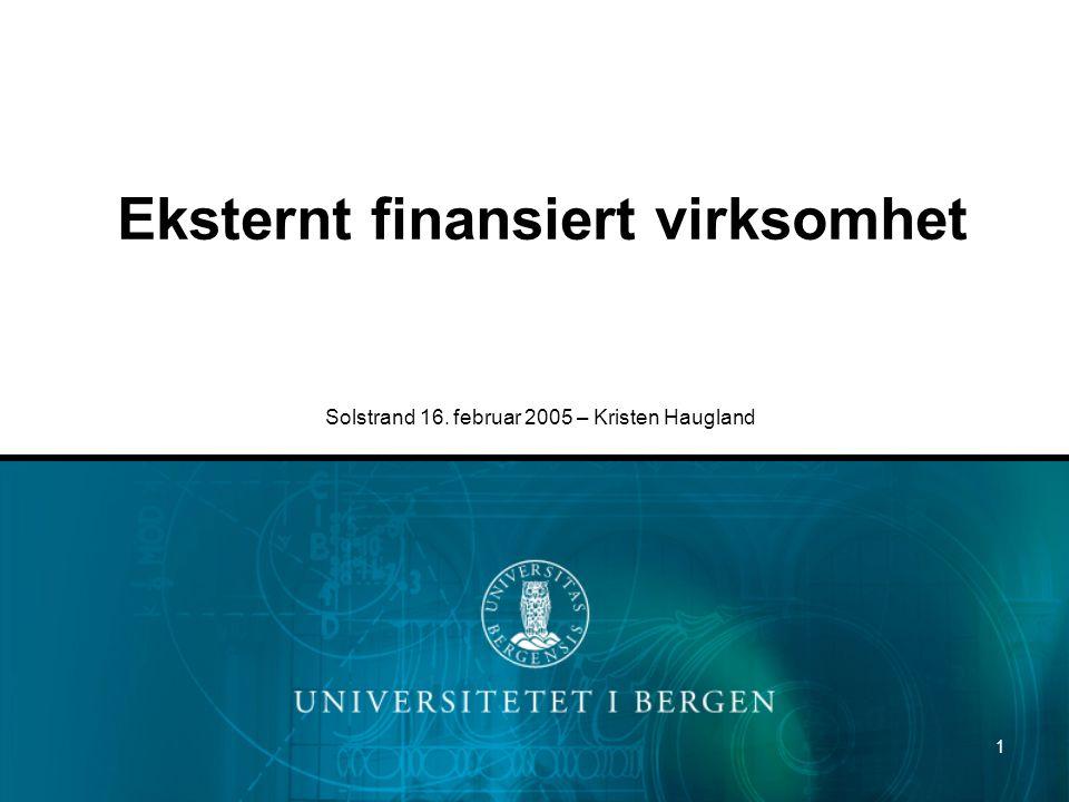 1 Eksternt finansiert virksomhet Solstrand 16. februar 2005 – Kristen Haugland