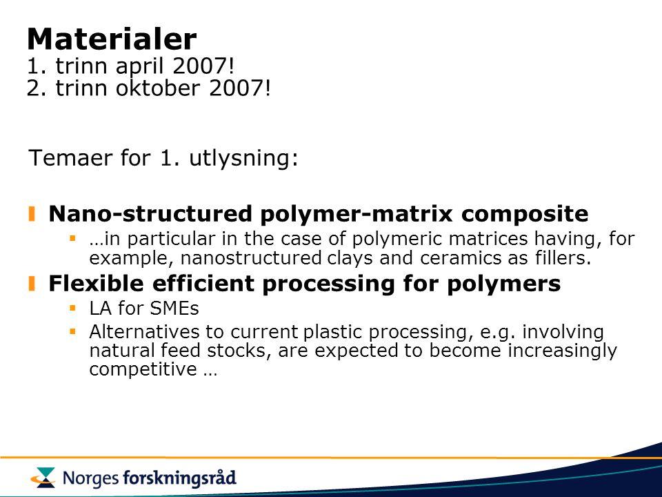 Materialer 1. trinn april 2007. 2. trinn oktober 2007.