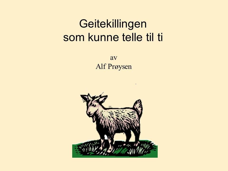 Geitekillingen som kunne telle til ti av Alf Prøysen