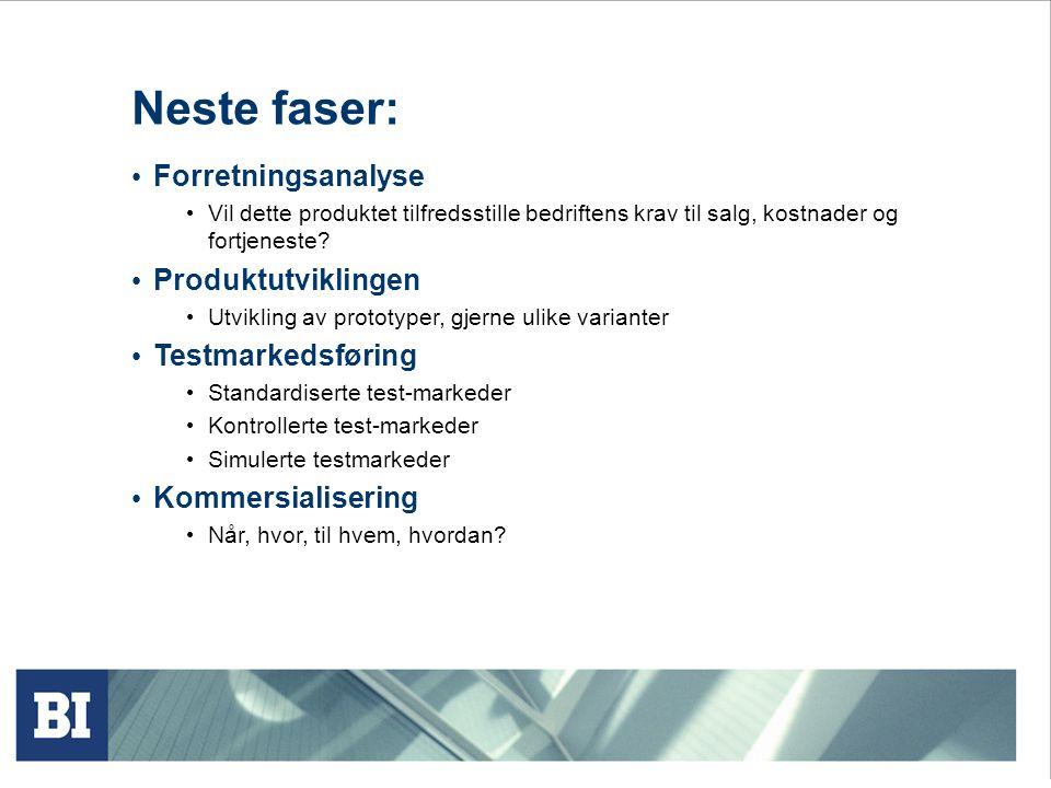 Neste faser: • Forretningsanalyse • Vil dette produktet tilfredsstille bedriftens krav til salg, kostnader og fortjeneste? • Produktutviklingen • Utvi