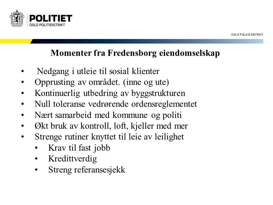 Momenter fra Fredensborg eiendomselskap • Nedgang i utleie til sosial klienter •Opprusting av området. (inne og ute) •Kontinuerlig utbedring av byggst