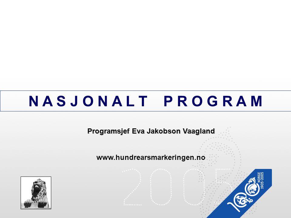 N A S J O N A L T P R O G R A M Programsjef Eva Jakobson Vaagland www.hundrearsmarkeringen.no