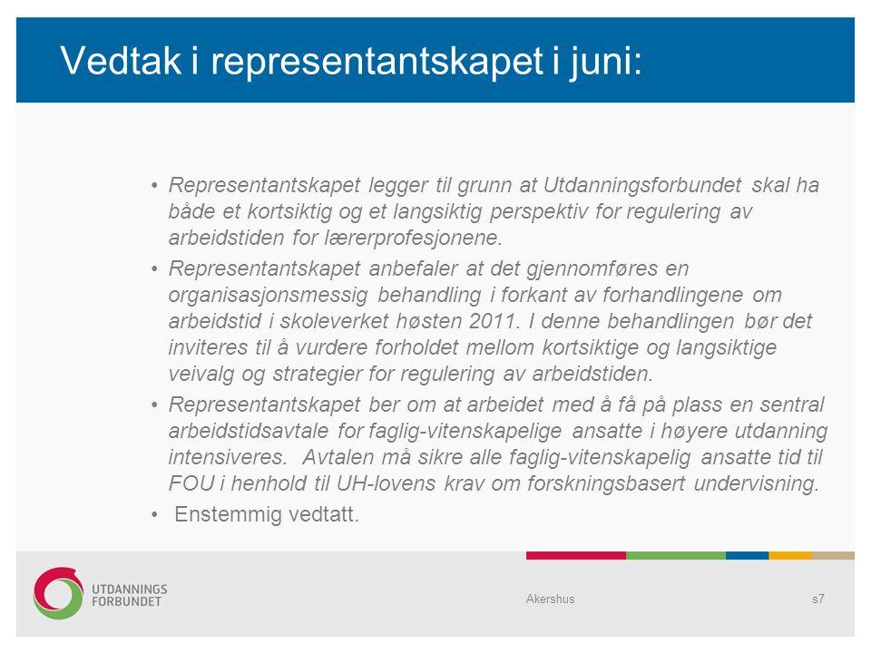 Vedtak i representantskapet i juni: •Representantskapet legger til grunn at Utdanningsforbundet skal ha både et kortsiktig og et langsiktig perspektiv for regulering av arbeidstiden for lærerprofesjonene.